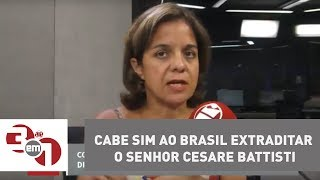 Vera: Cabe sim ao Brasil extraditar o senhor Cesare Battisti