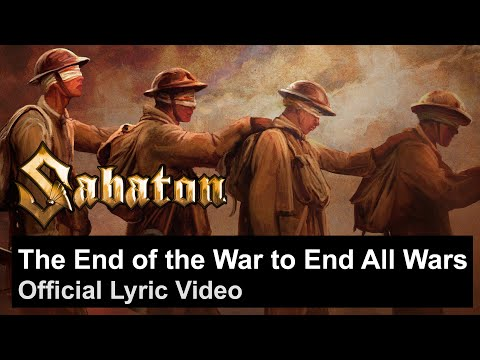 The End of the War to End All Wars (Lyric Video)
