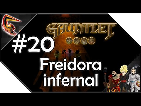 Freidora infernal - #20 Walking into Gauntlet