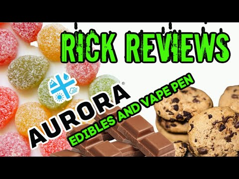 Canada Aurora Edibles Review Cannabis Cookies, Chocolate,  Gummies, Mints And A Vape Pen 2019