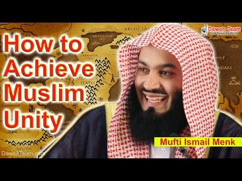 How to Achieve Muslim Unity  ᴴᴰ ┇Mufti Ismail Menk┇ Dawah Team