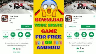 Download  | TRUE SKATE  ANDROID GAME | For #FREE