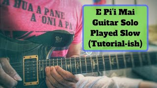 E Pi'i Mai Guitar Solo played slow (tutorial ish :p)