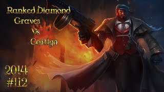 League of Legends (LoL) - Graves vs Caitlyn (ADC Ranked Solo Q Diamond) - 2014 - #112