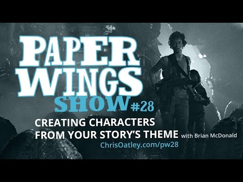 Creating Characters From Your Story's Theme :: with Brian McDonald :: Paper Wings Show #28