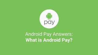 Android Pay Answers: What is Android Pay?