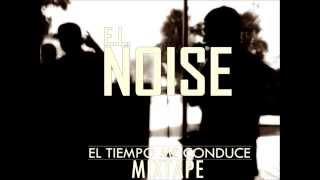 Noise Millaz - EL TIEMPO ME CONDUCE MIXTAPE 2014 (DESCARGA)