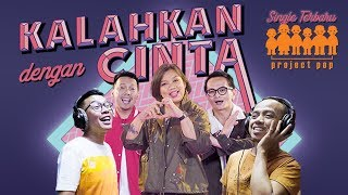 PROJECT POP - KALAHKAN DENGAN CINTA | OFFICIAL MUSIC VIDEO