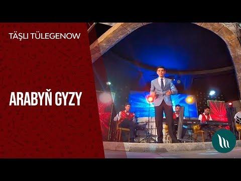 Täşli Tülegenow - Arabyň Gyzy | 2019