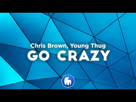 Chris Brown, Young Thug – Go Crazy (Clean – Lyrics)