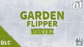GARDEN FLIPPER #01 - JUŻ JEST!  | Vertez | House Flipper DLC