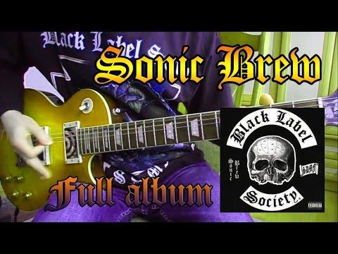 Black Label Society - Sonic Brew (FULL ALBUM) - guitar cover