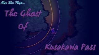 The Ghost Of Kusakawa Pass