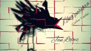 Carlos Varela - Una Palabra (Jan López Remix)