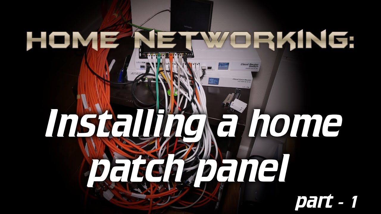 home networking installing a home patch panel part 1 youtubehome networking installing a home patch panel part 1