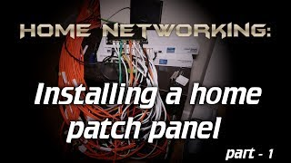 Home Networking Installing a home patch panel - part 1