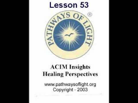 ACIM Insights - Lesson 53 - Pathways of Light |