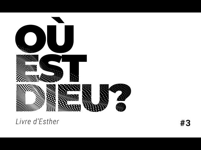 Où est Dieu? 3/3 | Prédication sur Esther de l'église Comme à la Maison