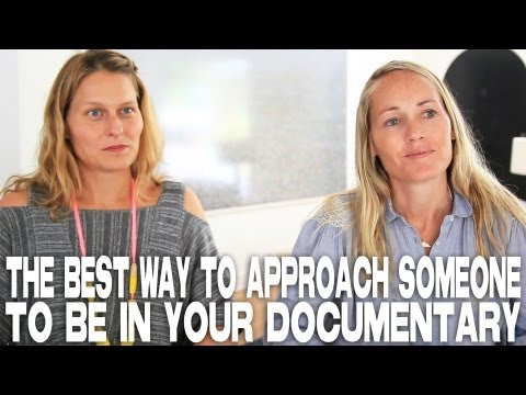 Best Way To Approach Someone To Be In A Documentary by Mary Wigmore & Sara Lamm