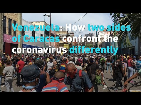 How two sides of Caracas confront the coronavirus differently