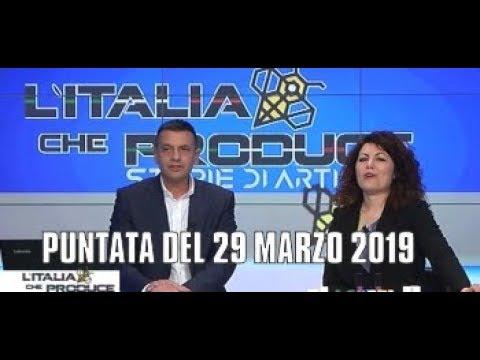 Telelombardia - L'ITALIA CHE PRODUCE PUNTATA DEL 29 MARZO 2019