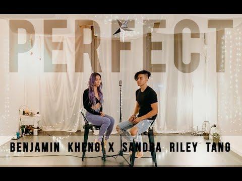 PERFECT- Ed Sheeran (Benjamin Kheng X Sandra Riley Tang Cover)