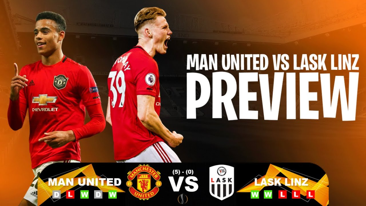 Lask Vs Manchester United Uefa Europa League Round Of 16 Preview By Daryl Gouilard Medium