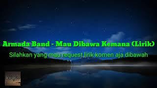 Armada Band - Mau Dibawa Kemana (Lirik)