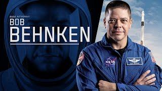 Who is NASA Astronaut Bob Behnken?