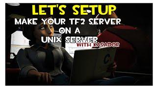 Tutorial - Setup a TF2 server on UNIX plateform - Part #1 - Basic stuff
