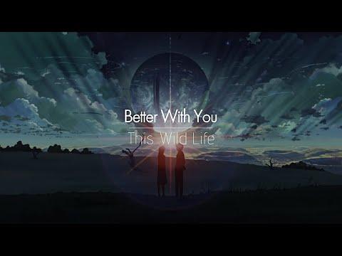 [한글번역] This Wild Life - Better With You