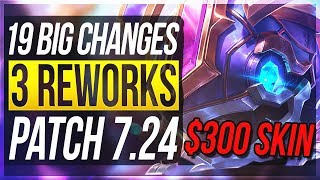NEW $300 SKIN, URF & 3 MINI-REWORKS! 19 BIG CHANGES & NEW OP CHAMPS Patch 7.24 - League of Legends