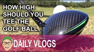 HOW HIGH SHOULD YOU TEE THE GOLF BALL