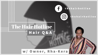 Hair Q & A w/ The Hair Hotline