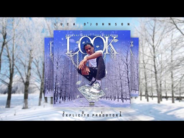 Luca D Johnson - LOOK (Prod. Gabrel)