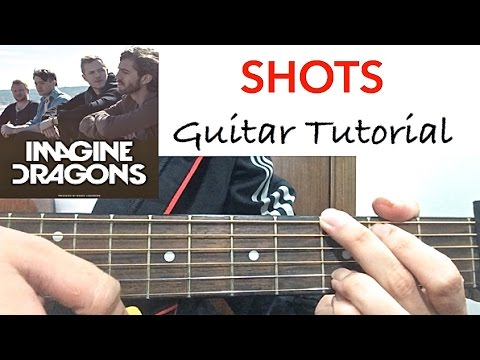 Shots Imagine Dragons Guitar Tutorial Lesson Chords Easy