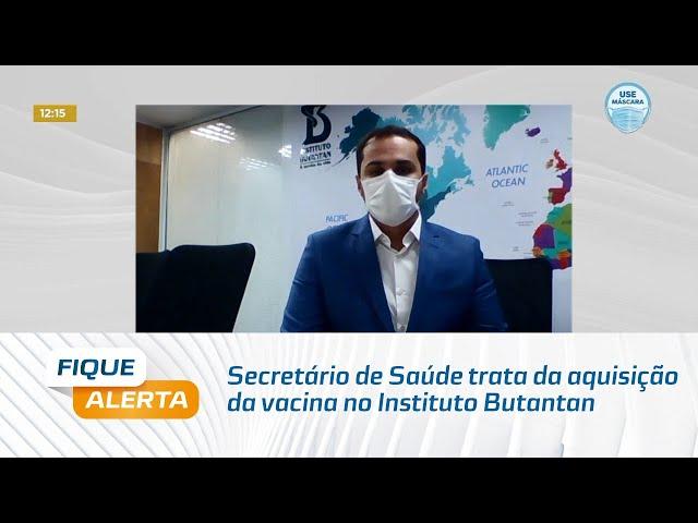 Covid-19: Secretário de Saúde trata da aquisição da vacina no Instituto Butantan