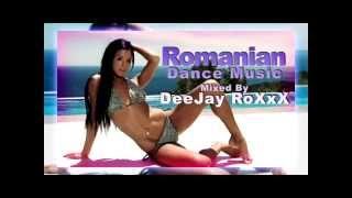 Best Romanian Dance Music ( Mixed By DeeJay RoXxX ) VOL 1