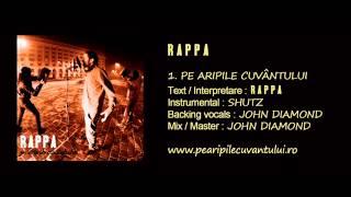 RAPPA - Pe Aripile Cuvântului [Pe Aripile Cuvântului / 2013]