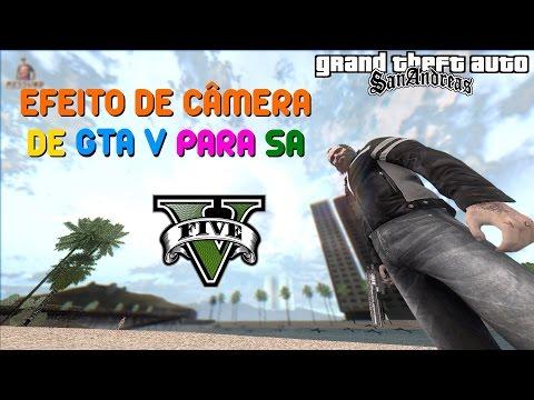 GTA MOD NOVO EFEITO DE CÂMERA DE GTA V PARA SA 2017 BY Samontik25 FULL HD 1080p60