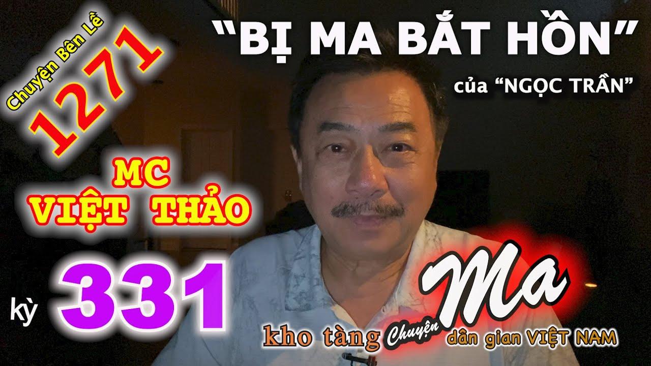 """CHUYỆN MA với MC VIỆT THẢO-kỳ 331-""""BỊ MA BẮT HỒN"""" của """"NGỌC TRẦN""""-CBL(1271)-Ngày 4 tháng 8, 2020."""
