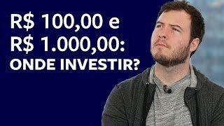 R$100 e R$1.000   Investimento baixo. Rentabilidade alta