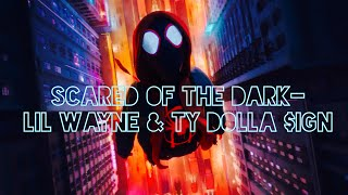 Not Scared of the Dark (Lyrics)- Lil Wayne Ty Dolla $ign XXXTENTACION