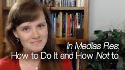In Medias Res: How to Do It and How Not to