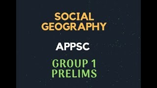 Download Social Geography  - APPSC Group 1 Prelims Mp3 and Videos