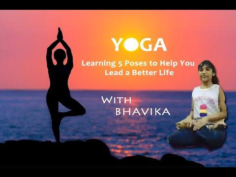 yoga 5 poses to help you lead a better life bhavika