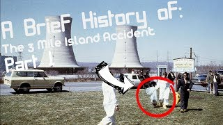A Brief History of: The Three Mile Island Accident (Short Documentary) (Part 1)