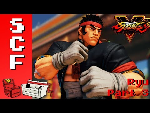 Street Fighter V - Ryu Part 3! Super Couch Fighters!