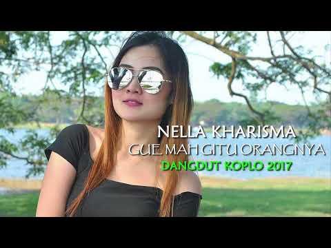 Nella Kharisma - Gue Mah Gitu Orangnya (Dangdut Koplo 2017)