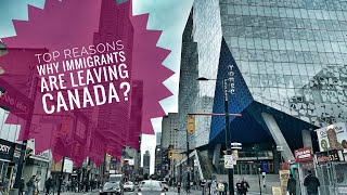Top 7 reasons why immigrants are leaving Canada